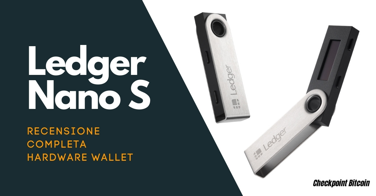 Ledger Nano S - Recensione hardware wallet