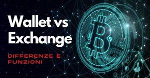Wallet ed Exchange: cosa sono e quali differenze hanno