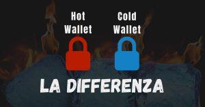 La differenza tra hot e cold wallet