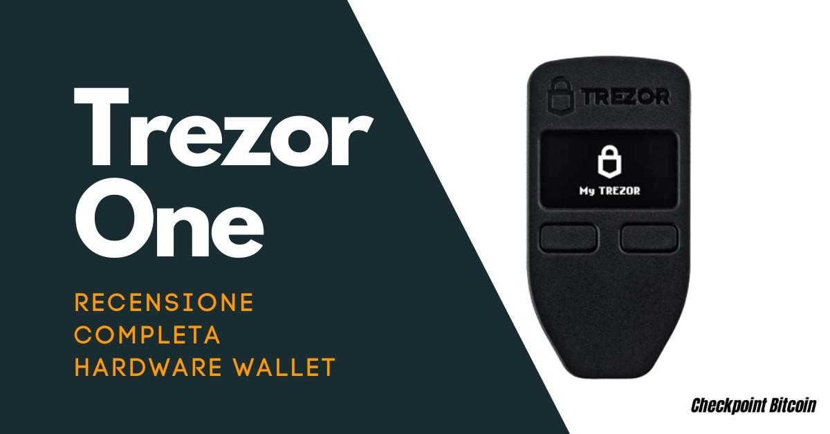 Trezor One - Recensione hardware wallet