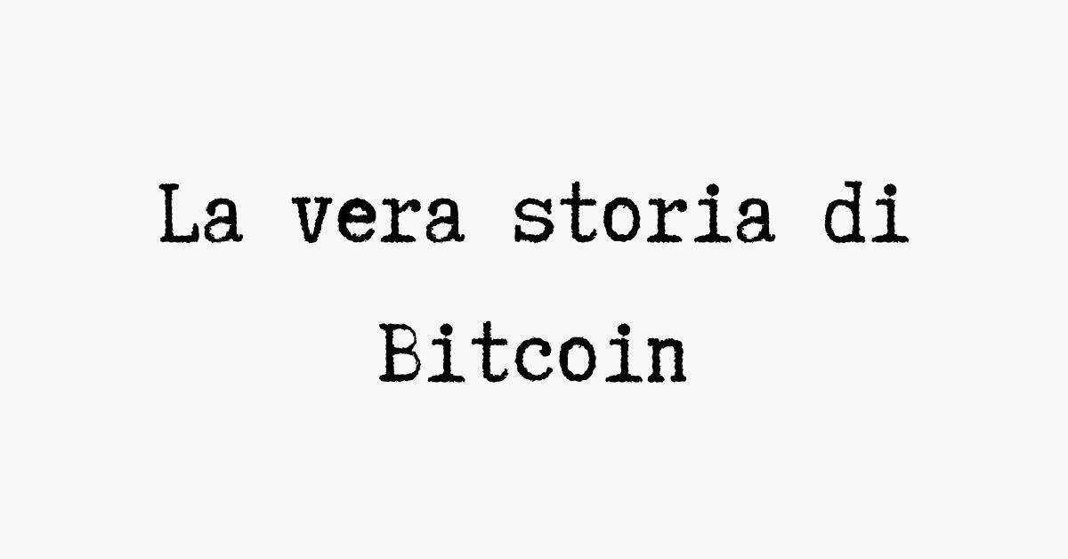 La vera storia di Bitcoin