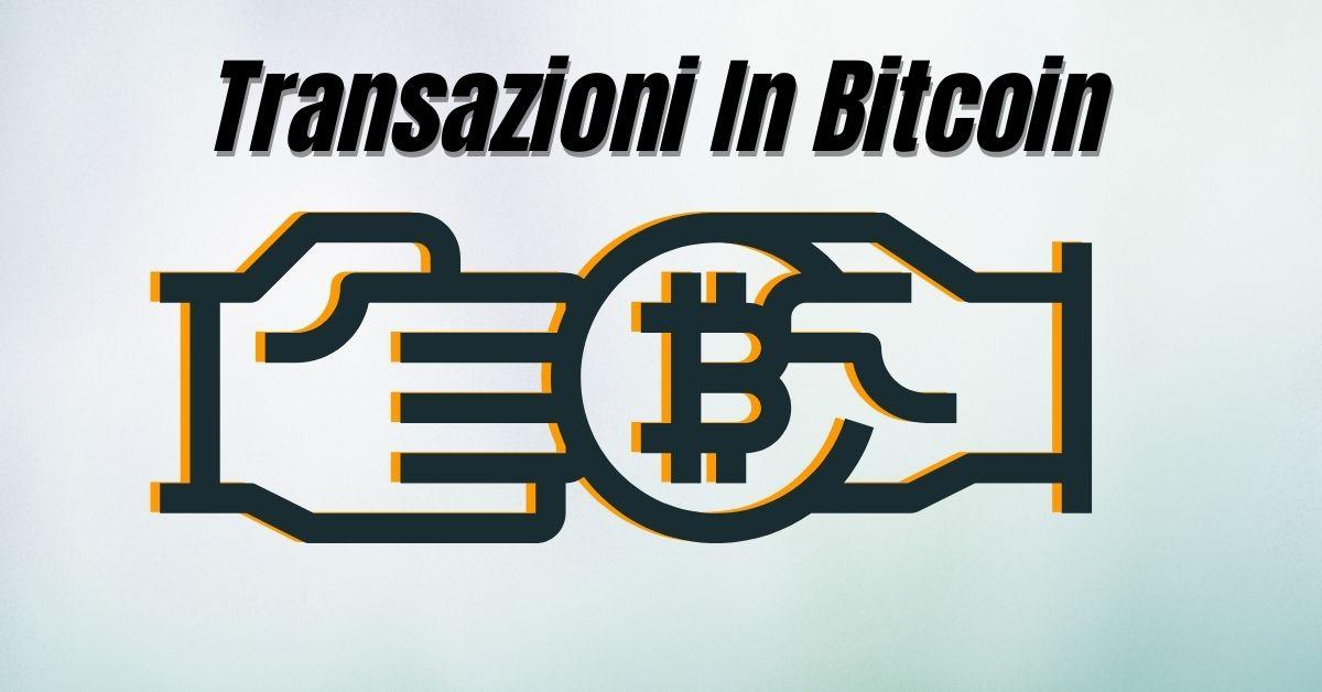 Come funzionano le transazioni in Bitcoin spegato semplice