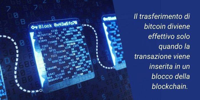 La transazione è in un blocco ed il trasferimento è irreversibile