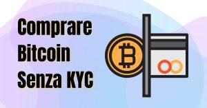 Comprare Bitcoin senza KYC